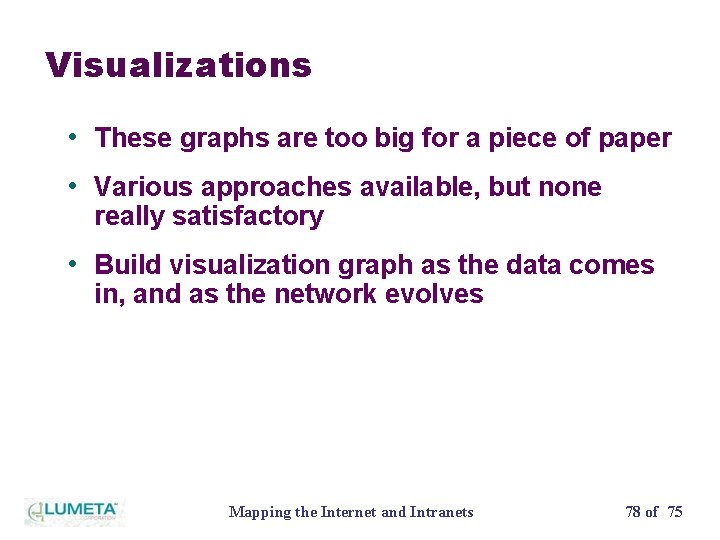 Visualizations • These graphs are too big for a piece of paper • Various