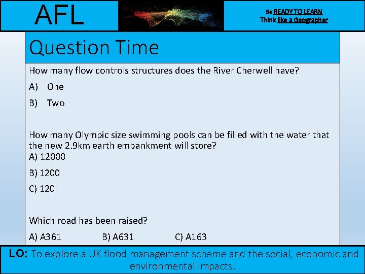 AFL Be READY TO LEARN Think like a Geographer Question Time How many flow