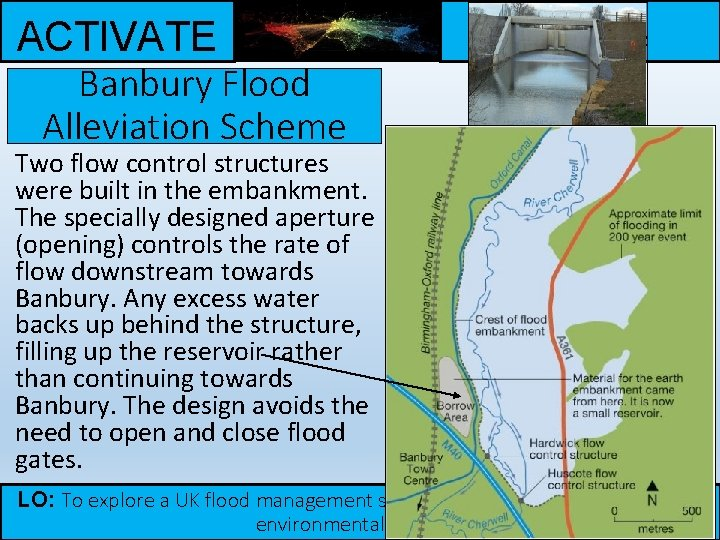 ACTIVATE Banbury Flood Alleviation Scheme Be READY TO LEARN Think like a Geographer Two