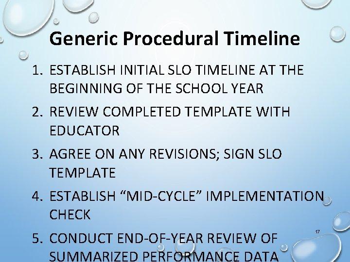 Generic Procedural Timeline 1. ESTABLISH INITIAL SLO TIMELINE AT THE BEGINNING OF THE SCHOOL