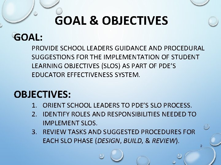 GOAL & OBJECTIVES GOAL: PROVIDE SCHOOL LEADERS GUIDANCE AND PROCEDURAL SUGGESTIONS FOR THE IMPLEMENTATION