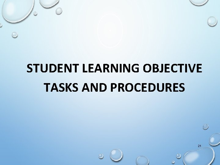 STUDENT LEARNING OBJECTIVE TASKS AND PROCEDURES 21