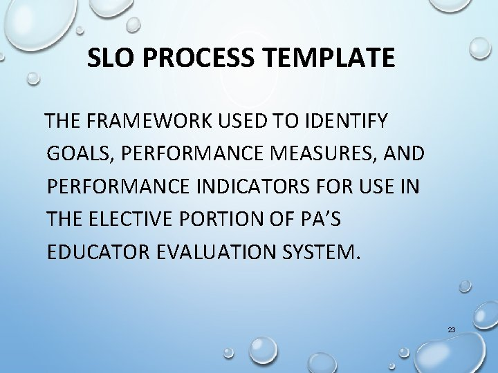 SLO PROCESS TEMPLATE THE FRAMEWORK USED TO IDENTIFY GOALS, PERFORMANCE MEASURES, AND PERFORMANCE INDICATORS