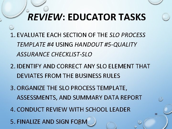 REVIEW: EDUCATOR TASKS 1. EVALUATE EACH SECTION OF THE SLO PROCESS TEMPLATE #4 USING