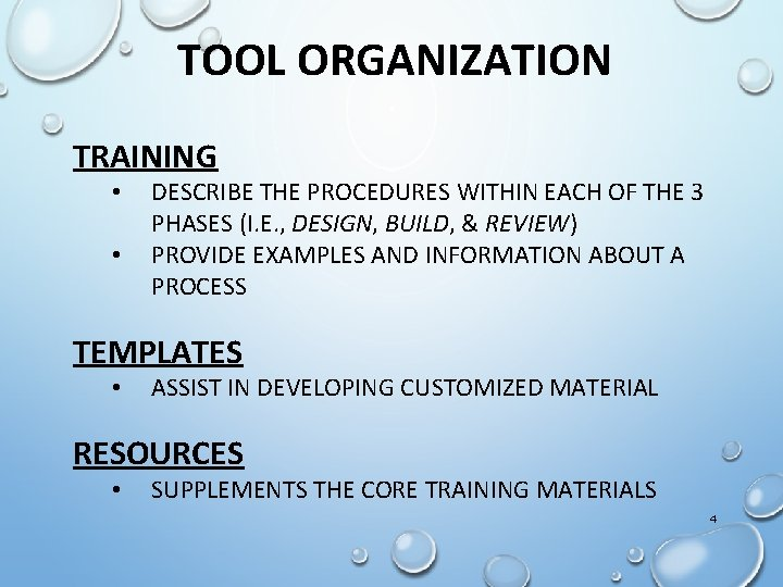 TOOL ORGANIZATION TRAINING • • DESCRIBE THE PROCEDURES WITHIN EACH OF THE 3 PHASES