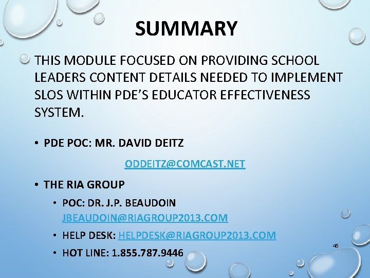 SUMMARY THIS MODULE FOCUSED ON PROVIDING SCHOOL LEADERS CONTENT DETAILS NEEDED TO IMPLEMENT SLOS