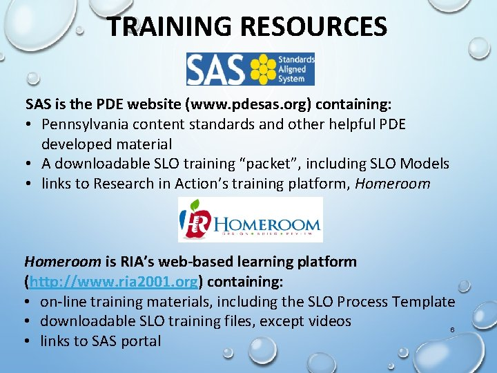 TRAINING RESOURCES SAS is the PDE website (www. pdesas. org) containing: • Pennsylvania content
