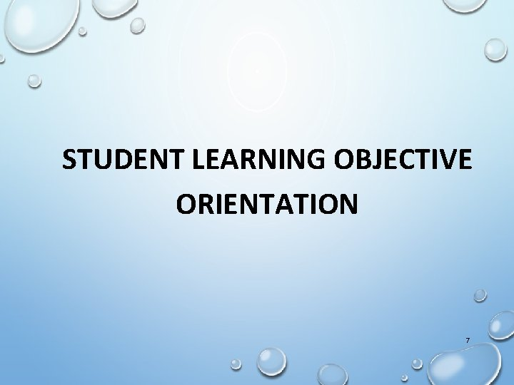 STUDENT LEARNING OBJECTIVE ORIENTATION 7