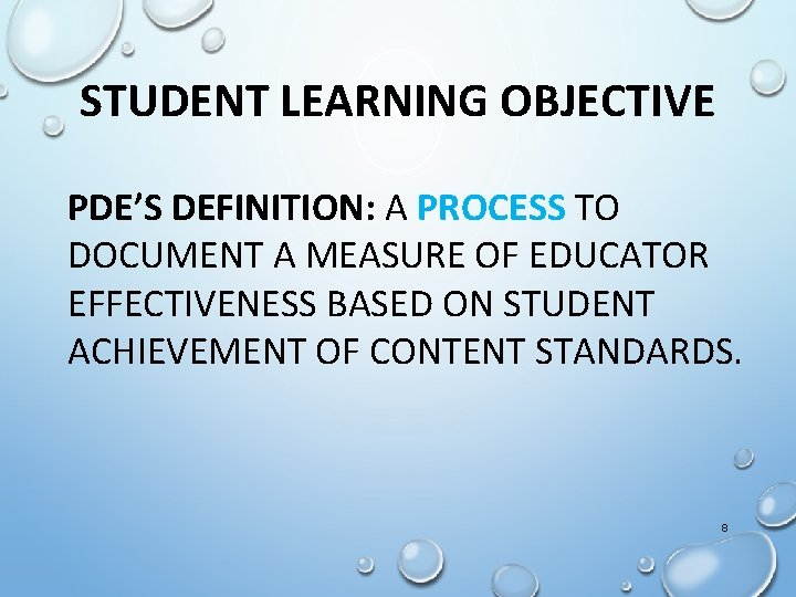 STUDENT LEARNING OBJECTIVE PDE'S DEFINITION: A PROCESS TO DOCUMENT A MEASURE OF EDUCATOR EFFECTIVENESS