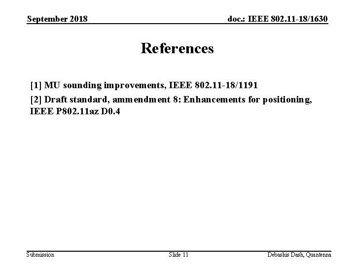 September 2018 doc. : IEEE 802. 11 -18/1630 References [1] MU sounding improvements, IEEE