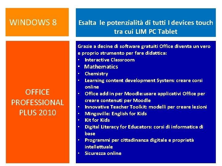WINDOWS 8 Esalta le potenzialità di tutti I devices touch tra cui LIM PC