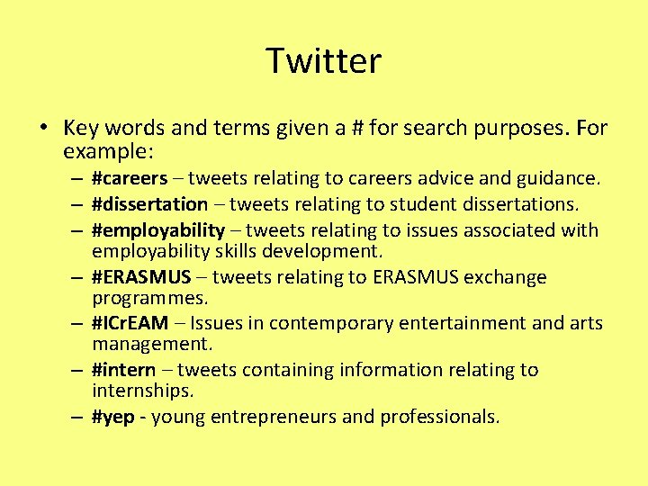 Twitter • Key words and terms given a # for search purposes. For example: