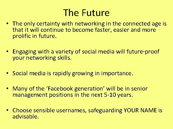 The Future • The only certainty with networking in the connected age is that