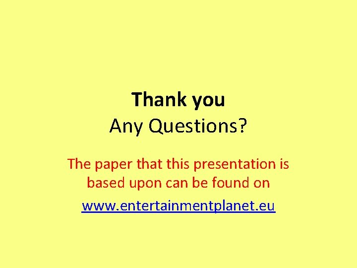Thank you Any Questions? The paper that this presentation is based upon can be