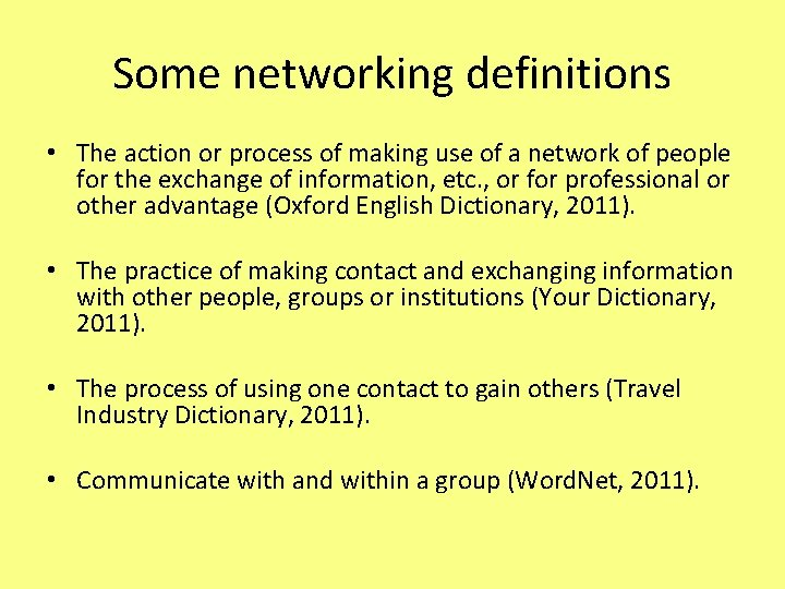 Some networking definitions • The action or process of making use of a network