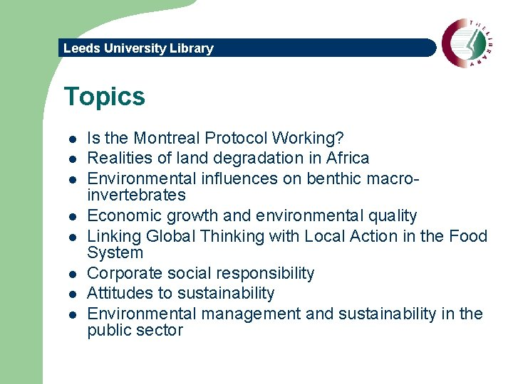 Leeds University Library Topics l l l l Is the Montreal Protocol Working? Realities