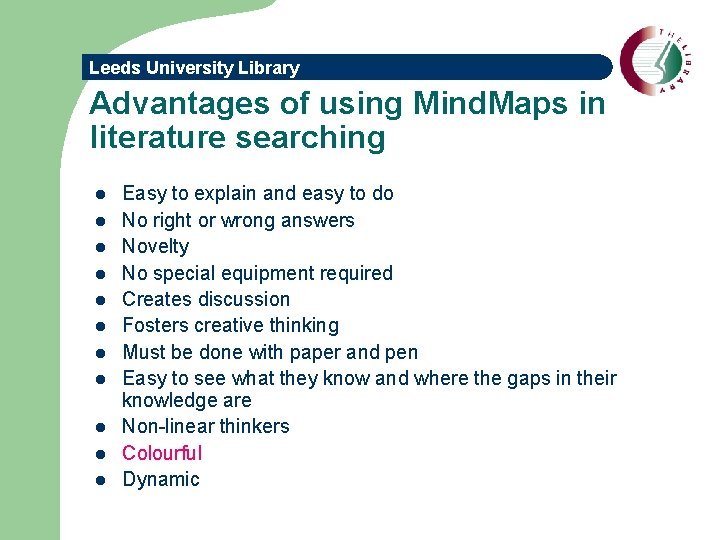 Leeds University Library Advantages of using Mind. Maps in literature searching l l l