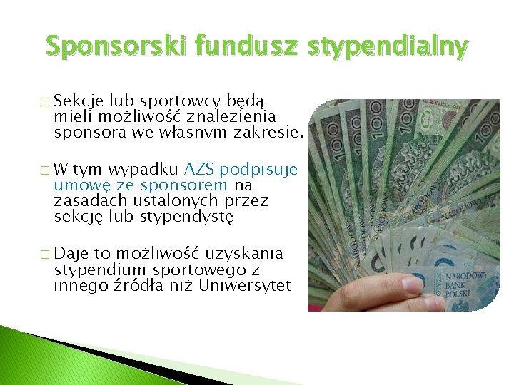Sponsorski fundusz stypendialny � Sekcje lub sportowcy będą mieli możliwość znalezienia sponsora we własnym
