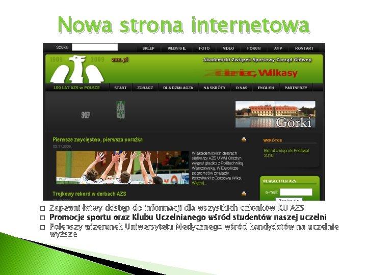 Nowa strona internetowa � � � Zapewni łatwy dostęp do informacji dla wszystkich członków