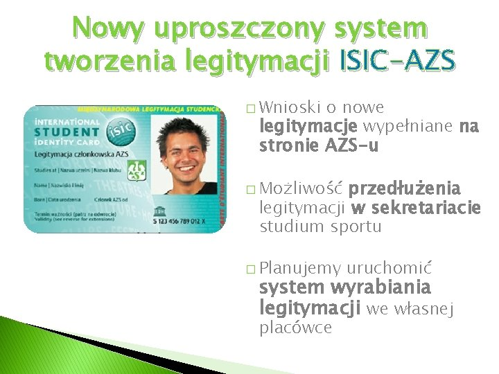Nowy uproszczony system tworzenia legitymacji ISIC-AZS � Wnioski o nowe legitymacje wypełniane na stronie