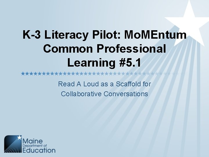 K-3 Literacy Pilot: Mo. MEntum Common Professional Learning #5. 1 Read A Loud as