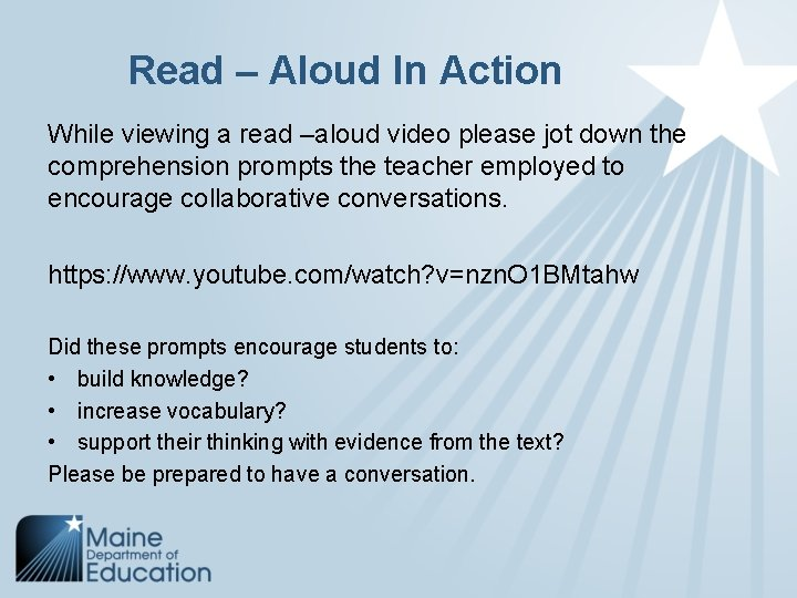 Read – Aloud In Action While viewing a read –aloud video please jot down