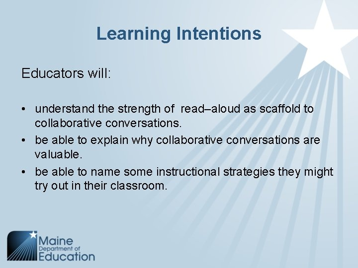 Learning Intentions Educators will: • understand the strength of read–aloud as scaffold to collaborative
