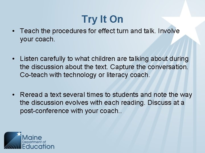 Try It On • Teach the procedures for effect turn and talk. Involve your