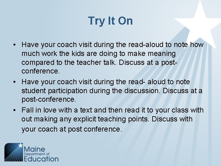 Try It On • Have your coach visit during the read-aloud to note how