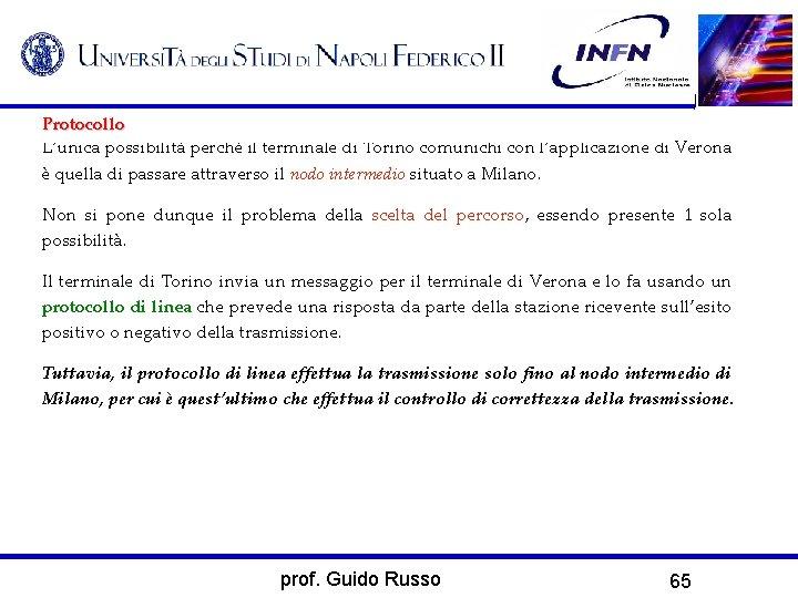 Protocollo L'unica possibilità perché il terminale di Torino comunichi con l'applicazione di Verona è