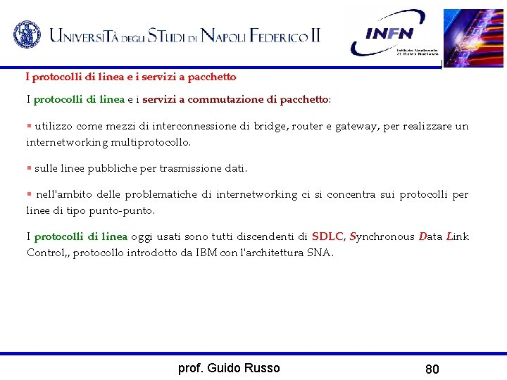 I protocolli di linea e i servizi a pacchetto I protocolli di linea e