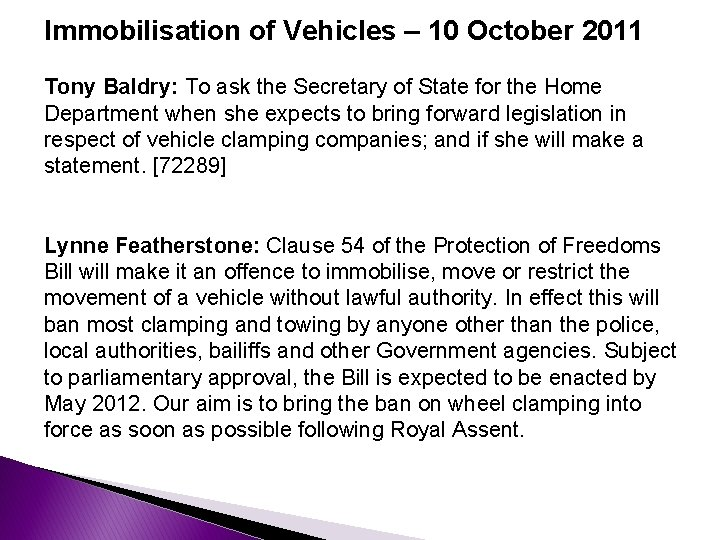 Immobilisation of Vehicles – 10 October 2011 Tony Baldry: To ask the Secretary of