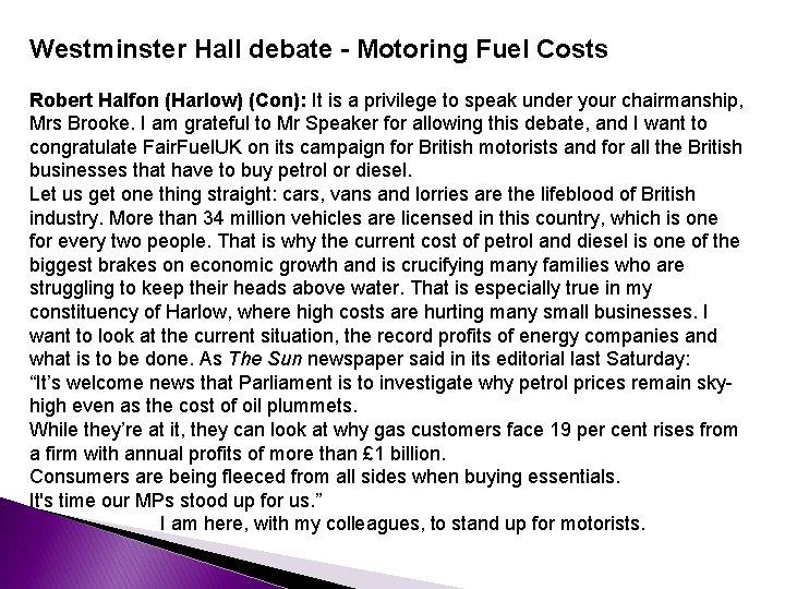Westminster Hall debate - Motoring Fuel Costs Robert Halfon (Harlow) (Con): It is a