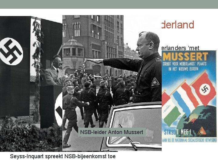 Verloop Duitse bezetting van Nederland • Eerste fase: 1940 -1942 • Duits bestuur (o.