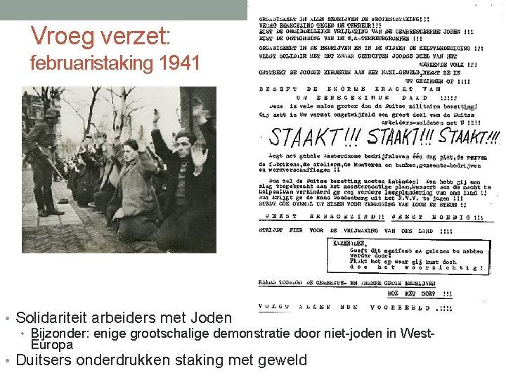Vroeg verzet: februaristaking 1941 • Solidariteit arbeiders met Joden • Bijzonder: enige grootschalige demonstratie