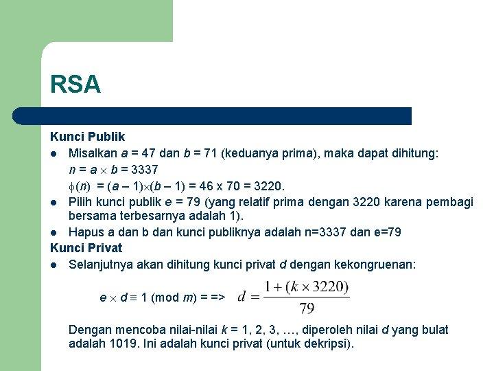 RSA Kunci Publik l Misalkan a = 47 dan b = 71 (keduanya prima),
