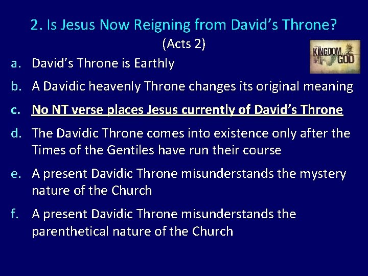 2. Is Jesus Now Reigning from David's Throne? (Acts 2) a. David's Throne is