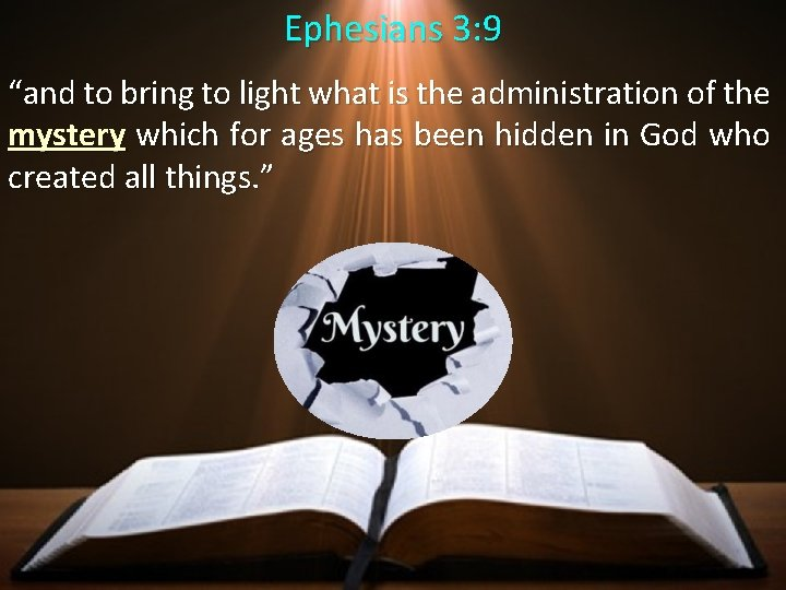 """Ephesians 3: 9 """"and to bring to light what is the administration of the"""