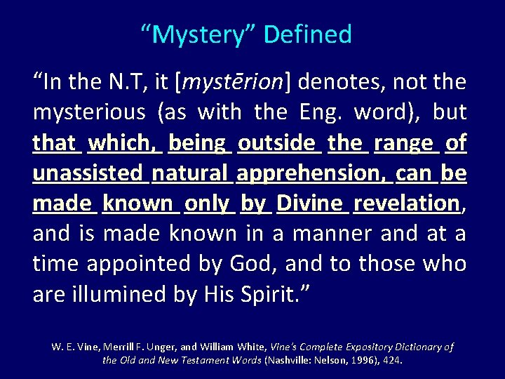 """""""Mystery"""" Defined """"In the N. T, it [mystērion] denotes, not the mysterious (as with"""