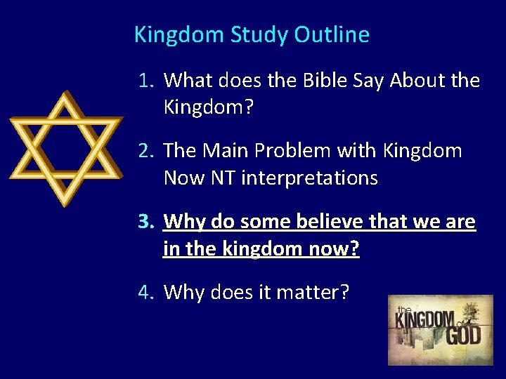 Kingdom Study Outline 1. What does the Bible Say About the Kingdom? 2. The