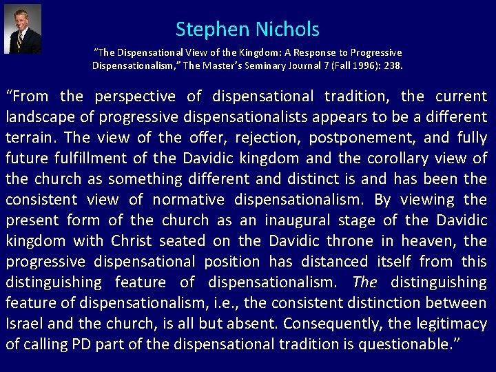 "Stephen Nichols ""The Dispensational View of the Kingdom: A Response to Progressive Dispensationalism, """