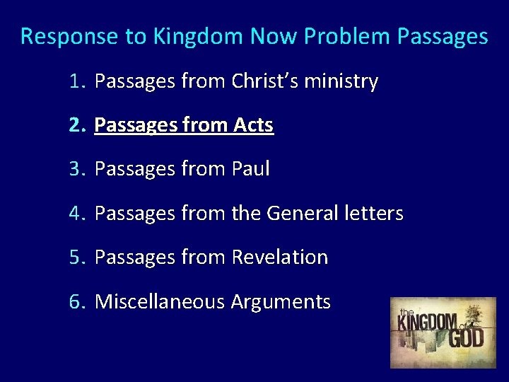 Response to Kingdom Now Problem Passages 1. Passages from Christ's ministry 2. Passages from