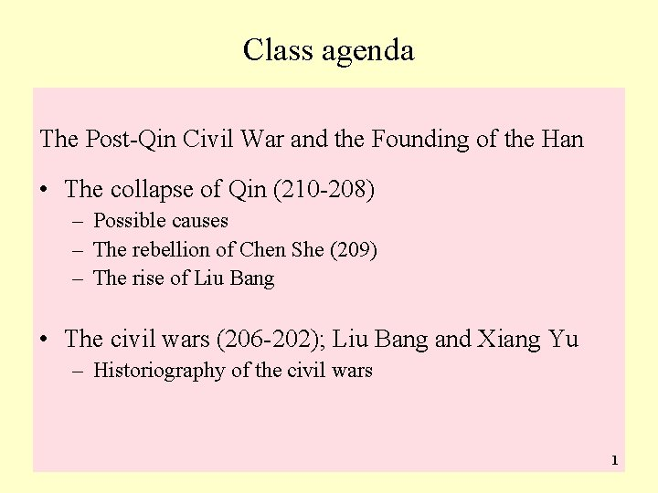 Class agenda The Post-Qin Civil War and the Founding of the Han • The
