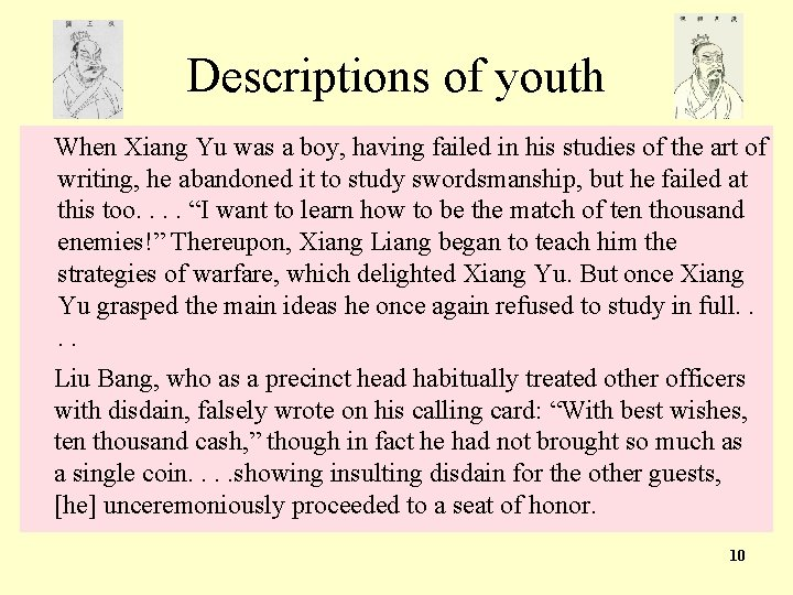 Descriptions of youth When Xiang Yu was a boy, having failed in his studies