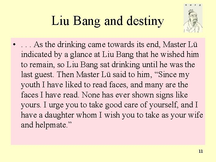 Liu Bang and destiny • Once, . . . Asbefore the drinking he wascame