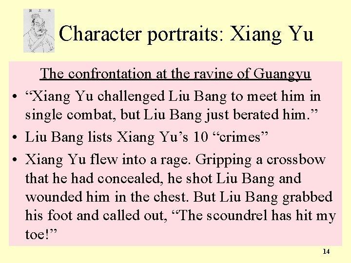 "Character portraits: Xiang Yu The confrontation at the ravine of Guangyu • ""Xiang Yu"