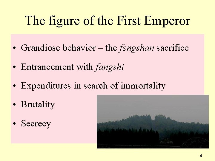 The figure of the First Emperor • Grandiose behavior – the fengshan sacrifice •