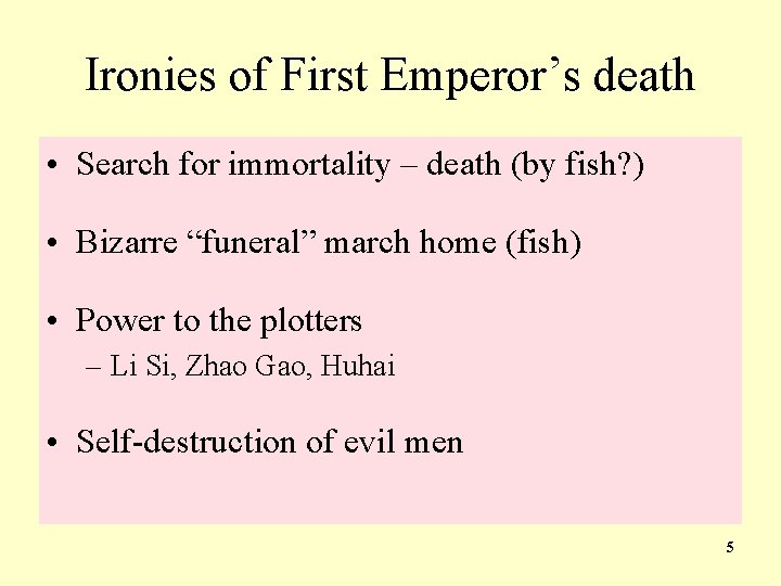 Ironies of First Emperor's death • Search for immortality – death (by fish? )