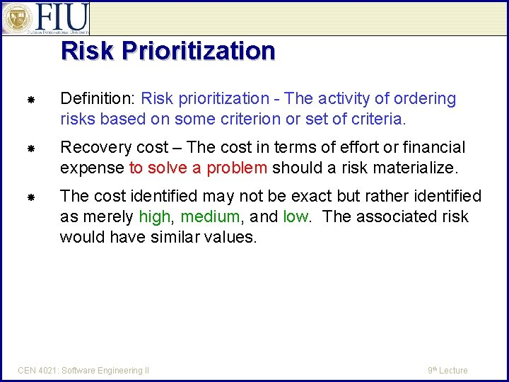 Risk Prioritization Definition: Risk prioritization - The activity of ordering risks based on some