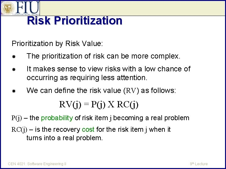 Risk Prioritization by Risk Value: The prioritization of risk can be more complex. It